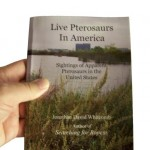 "First edition, nonfiction book ""Live Pterosaurs in America"""