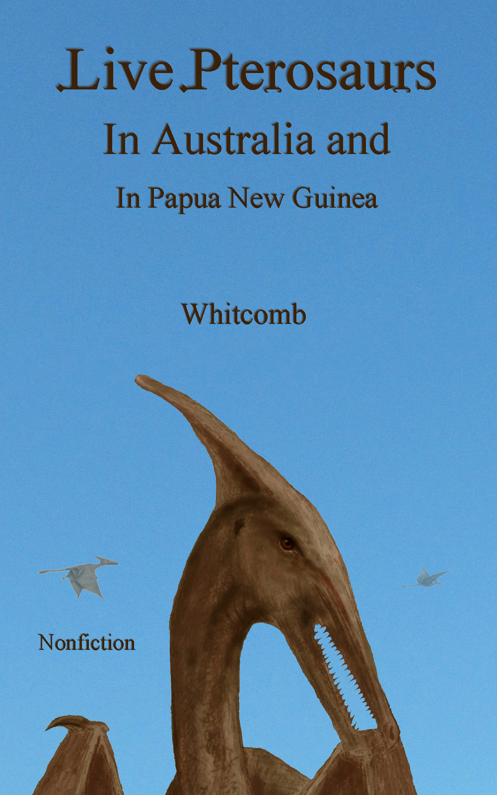 cover of ebook - Live Pterosaurs in Australia and in Papua New Guinea - ver-25