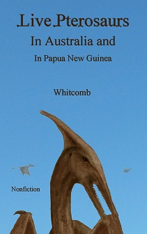 "cover of the English nonfiction book ""Live Pterosaurs in Australia and in PNG"""